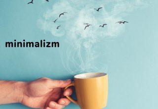 Minimalist Olmanın Faydaları Nelerdir? Hayatınız Değişebilir